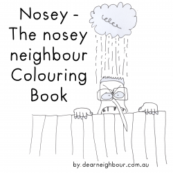 Nosey, the nosey neighbour